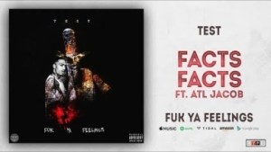 Test - Facts Facts ft. Atl Jacob